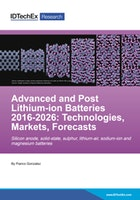 Advanced and Post Lithium-ion Batteries 2016-2026: Technologies, Markets, Forecasts