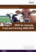 RFID for Animals, Food and Farming 2008-2018
