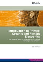 Introduction to Printed, Organic and Flexible Electronics