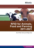 RFID for Animals, Food and Farming 2011-2021: Forecasts, Technologies, Players