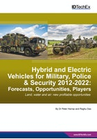 Hybrid and Electric Vehicles for Military, Police & Security 2012-2022