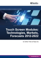 Touch Screen Modules: Technologies, Markets, Forecasts 2012-2022
