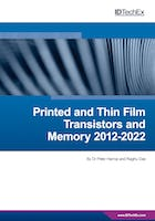 Printed and Thin Film Transistors (TFT) and Memory 2012-2022: Forecasts, Technologies, Players