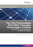 Thin Film Photovoltaics 2012-2022: Forecasts, Technologies, Analysis