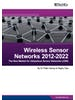 Wireless Sensor Networks (WSN) 2012-2022: Forecasts, Technologies, Players