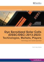 Dye Sensitized Solar Cells (DSSC/DSC) 2013-2023: Technologies, Markets, Players