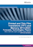 Printed and Thin Film Transistors (TFT) and Memory 2013-2023: Forecasts, Technologies, Players