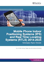 Mobile Phone Indoor Positioning Systems (IPS) and Real Time Locating Systems (RTLS) 2014-2024