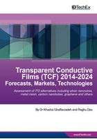 Transparent Conductive Films (TCF) 2014-2024: Forecasts, Markets, Technologies