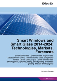 Smart Windows and Smart Glass 2014-2024: Technologies, Markets, Forecasts