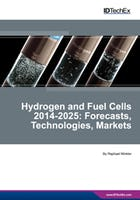 Hydrogen and Fuel Cells 2014-2025: Forecasts, Technologies, Markets