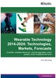 Wearable Technology 2014-2024: Technologies, Markets, Forecasts