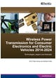 Wireless Power Transmission for Consumer Electronics and Electric Vehicles 2014-2024