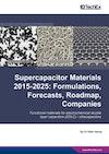 Supercapacitor Materials 2015-2025: Formulations, Forecasts, Roadmap, Companies