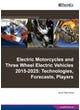 Electric Motorcycles and Three Wheel Electric Vehicles 2015-2025