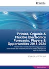 Printed, Organic & Flexible Electronics Forecasts, Players & Opportunities 2014-2024