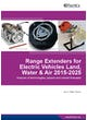Range Extenders for Electric Vehicles Land, Water & Air 2015-2025