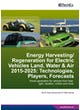 Energy Harvesting/ Regeneration for Electric Vehicles Land, Water & Air 2015-2025