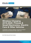 Wireless Charging 2016-2026: Phones & Small Electronics, Electric Cars & Other Vehicles