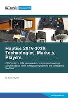 Haptics 2016-2026: Technologies, Markets, Players