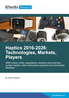 Haptics 2016-2026: Technologies, Markets, Players