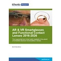 AR & VR Smartglasses and Functional Contact Lenses 2016-2026