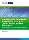 Barrier Layers for Flexible Electronics 2016-2026: Technologies, Markets, Forecasts