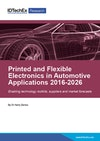 Printed and Flexible Electronics in Automotive Applications 2016-2026