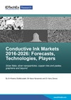 Conductive Ink Markets 2016-2026: Forecasts, Technologies, Players
