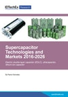 Supercapacitor Technologies and Markets 2016-2026