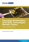 Perovskite Photovoltaics 2016-2026: Technologies, Markets, Players
