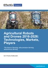 Agricultural Robots and Drones 2016-2026: Technologies, Markets, Forecasts