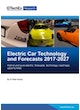 Electric Car Technology and Forecasts 2017-2027