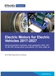 Electric Motors for Electric Vehicles 2017-2027