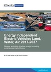 Energy Independent Electric Vehicles Land, Water, Air 2017-2037