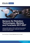 Sensors for Robotics: Technologies, Markets and Forecasts 2017-2027