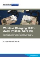 Wireless Charging 2017-2027: Phones, Cars etc.
