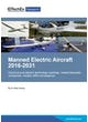 Manned Electric Aircraft 2016-2031