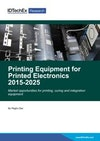 Printing Equipment for Printed Electronics 2015-2025