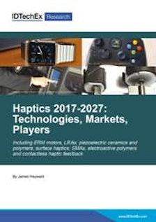 Haptics 2017-2027: Technologies, Markets and Players