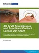AR & VR Smartglasses and Functional Contact Lenses 2017-2027
