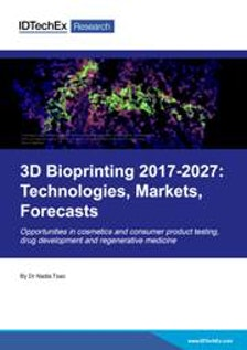 3D Bioprinting 2017-2027: Technologies, Markets, Forecasts