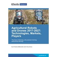 Agricultural Robots and Drones 2017-2027: Technologies, Markets, Players - Electronic and 1 Hardcopy (6-10 users)