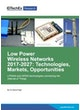 Low Power Wireless Networks 2017-2027: Technologies, Markets, Opportunities