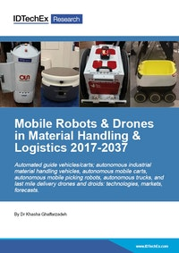 Mobile Robots and Drones in Material Handling and Logistics 2017-2037