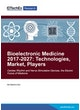 Bioelectronic Medicine 2017-2027: Technologies, Markets, Players