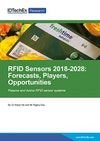 RFID Sensors 2018-2028: Forecasts, Players, Opportunities