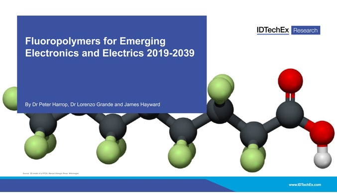 Fluoropolymers for Emerging Electronics and Electrics 2019-2039
