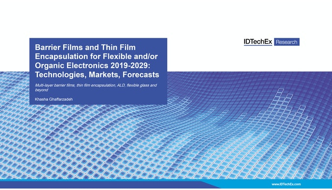 Barrier Films and Thin Film Encapsulation for Flexible and/or Organic Electronics 2019-2029