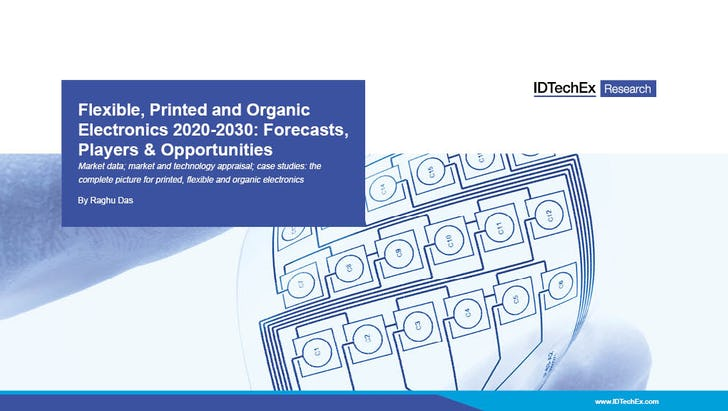 Flexible, Printed and Organic Electronics 2020-2030: Forecasts, Technologies, Markets